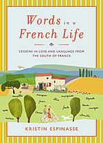 Words in a French Life: Lessons in Language and Love