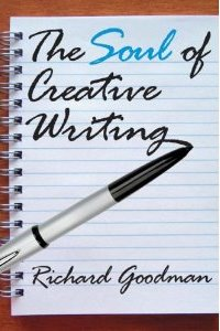 """Soul of Creative Writing"" by Richard Goodman"
