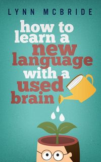 How to learn a new language with a used brain