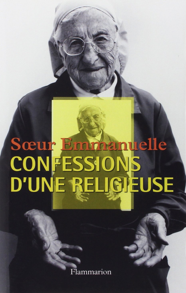 Soeur emmanuelle confessions d'une religieuse flammarion