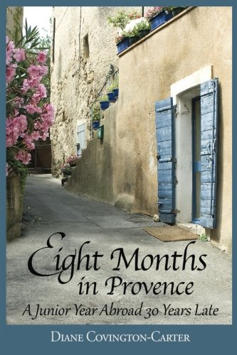 Eight Months in Provence by Diane Covington-Carter