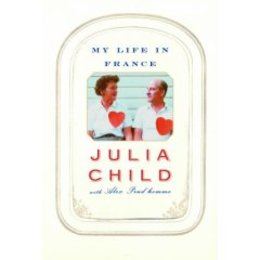My Life in France / Julia Child. Click to order